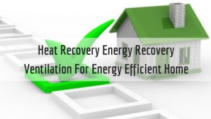 За една по-добра ефективност-Вентилация с рекуперация за оползотворяване на отпадна топлина/хладина